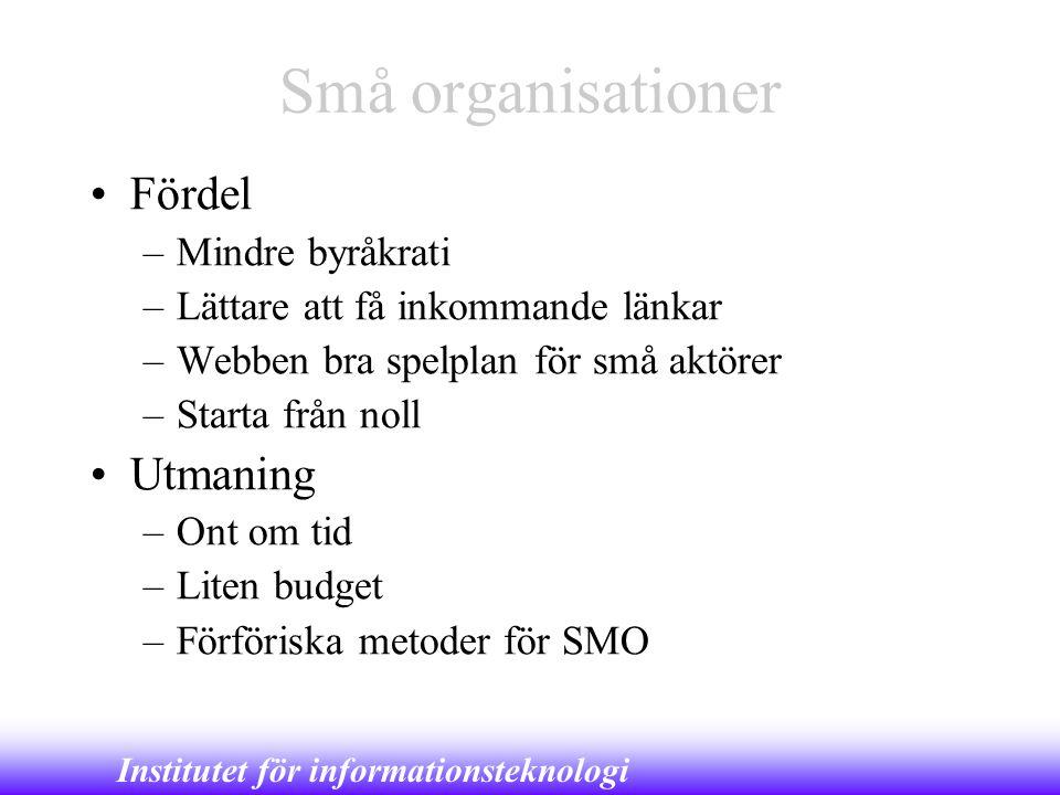 Små organisationer Fördel Utmaning Mindre byråkrati