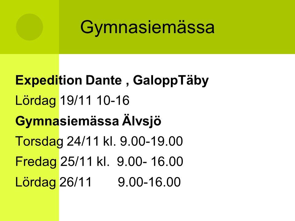 Gymnasiemässa Expedition Dante , GaloppTäby Lördag 19/11 10-16