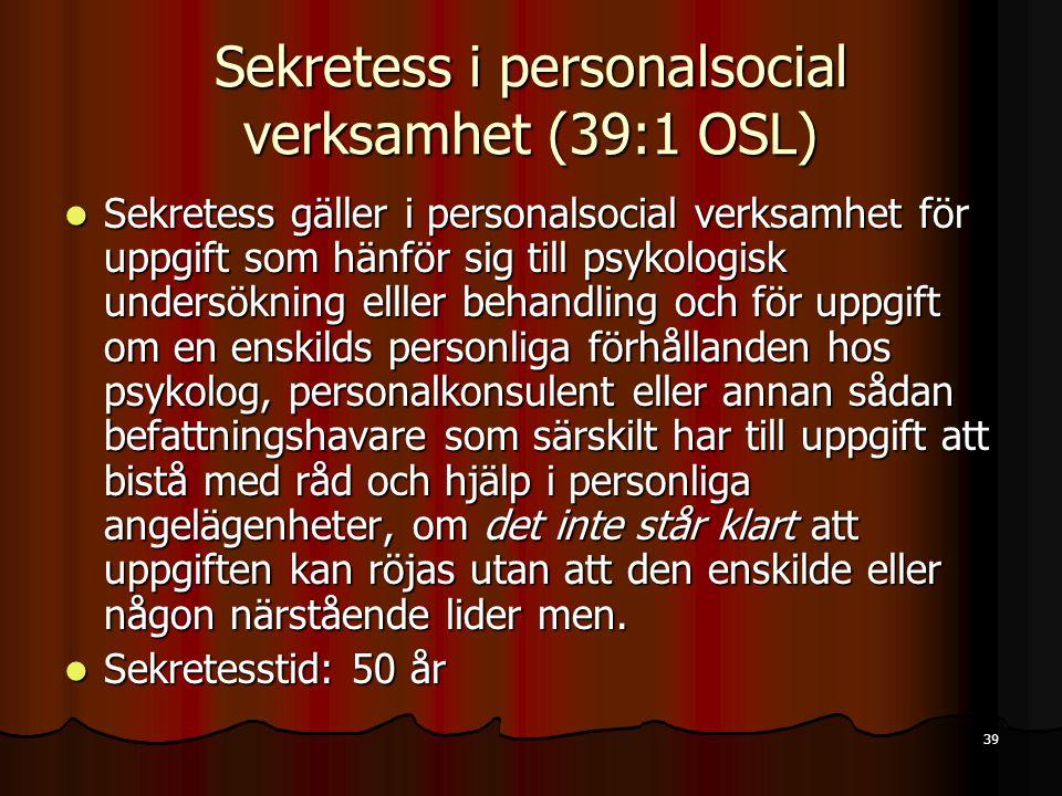 Sekretess i personalsocial verksamhet (39:1 OSL)