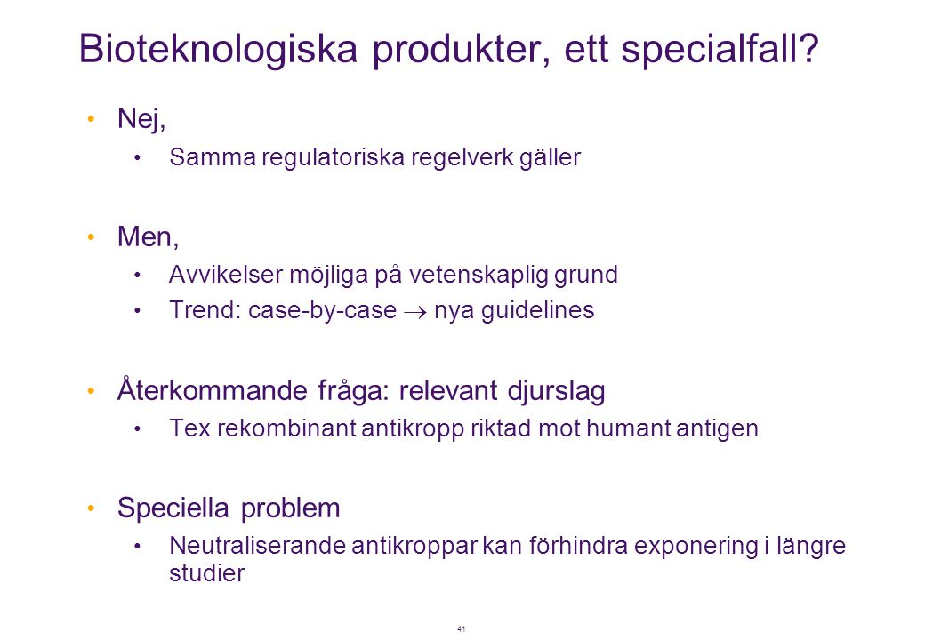 Bioteknologiska produkter, ett specialfall