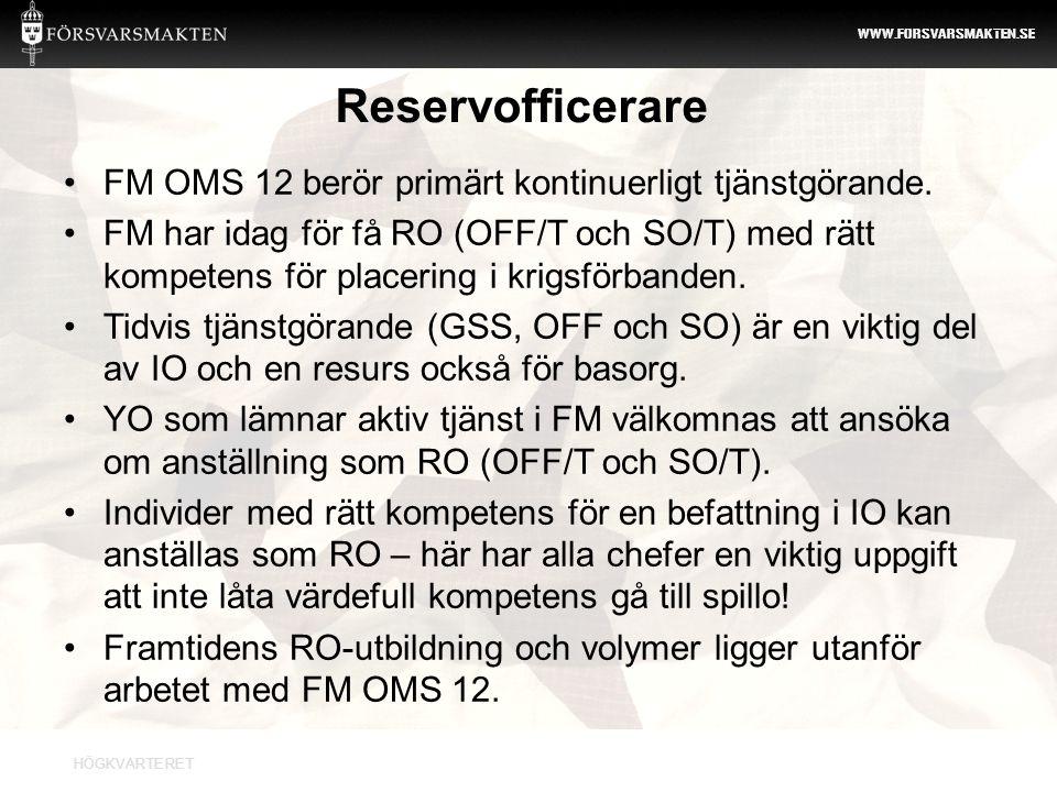 Reservofficerare FM OMS 12 berör primärt kontinuerligt tjänstgörande.