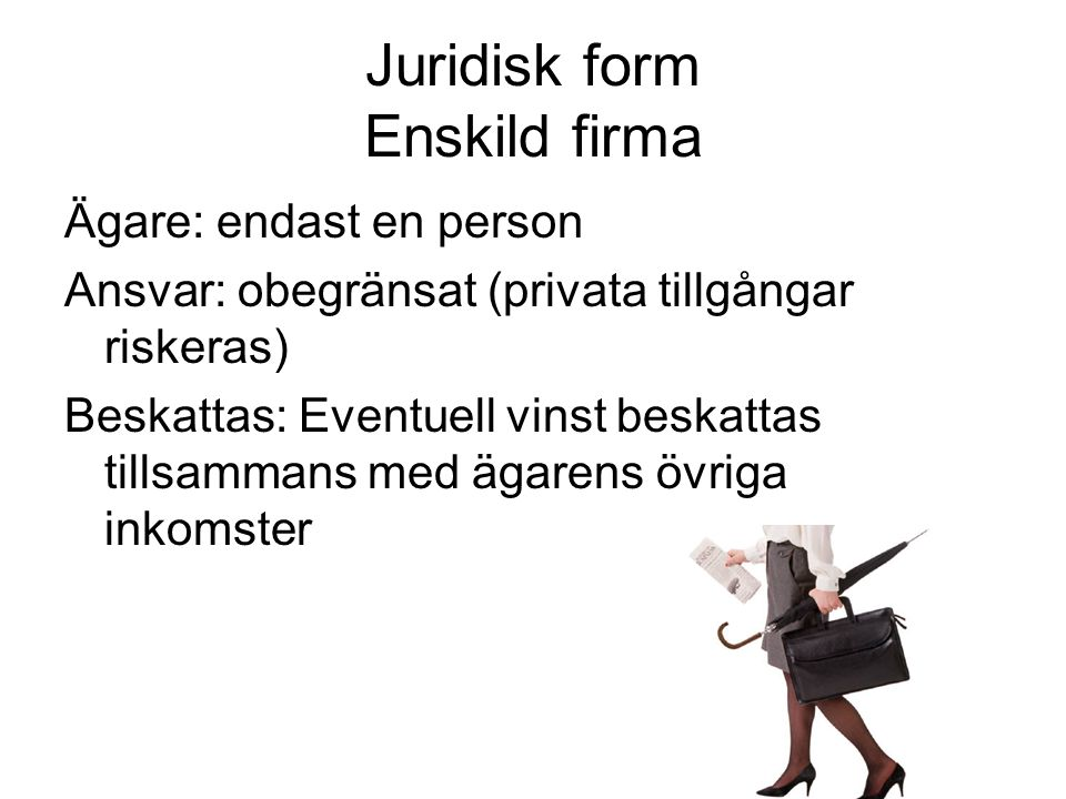 Juridisk form Enskild firma