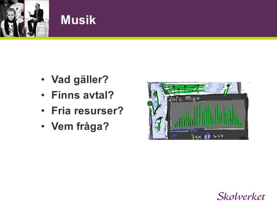 Musik Vad gäller Finns avtal Fria resurser Vem fråga