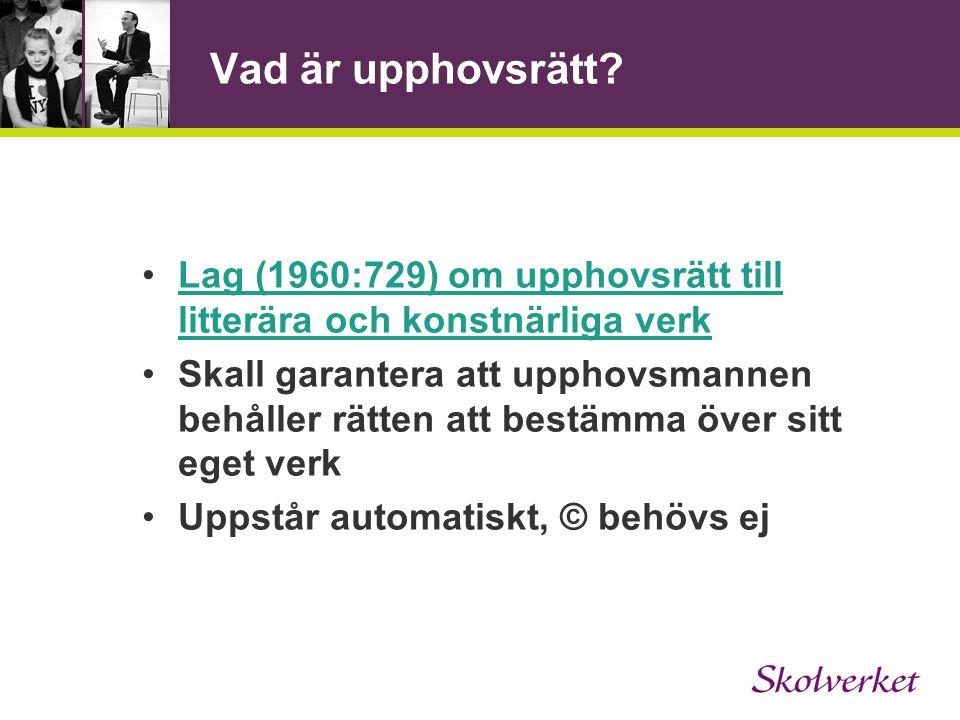 Vad är upphovsrätt Lag (1960:729) om upphovsrätt till litterära och konstnärliga verk.