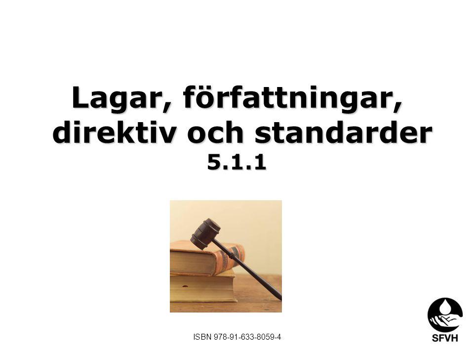 Lagar, författningar, direktiv och standarder 5.1.1
