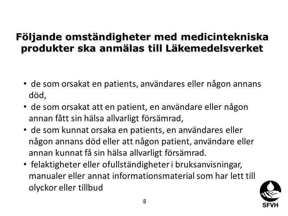 de som orsakat en patients, användares eller någon annans död,