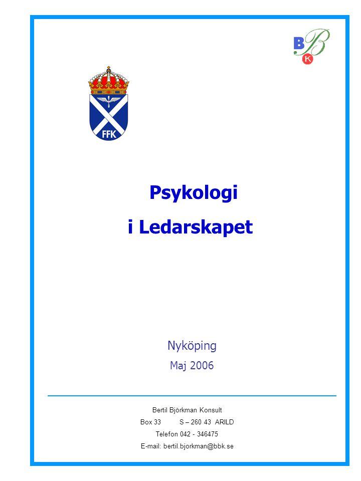Psykologi i Ledarskapet Nyköping Maj 2006 Bertil Björkman Konsult