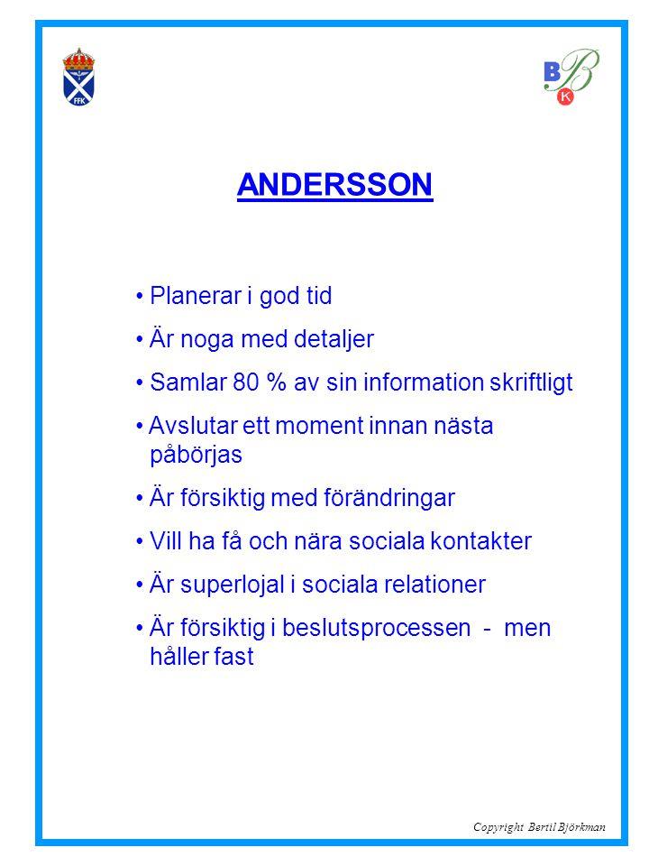 ANDERSSON Planerar i god tid Är noga med detaljer