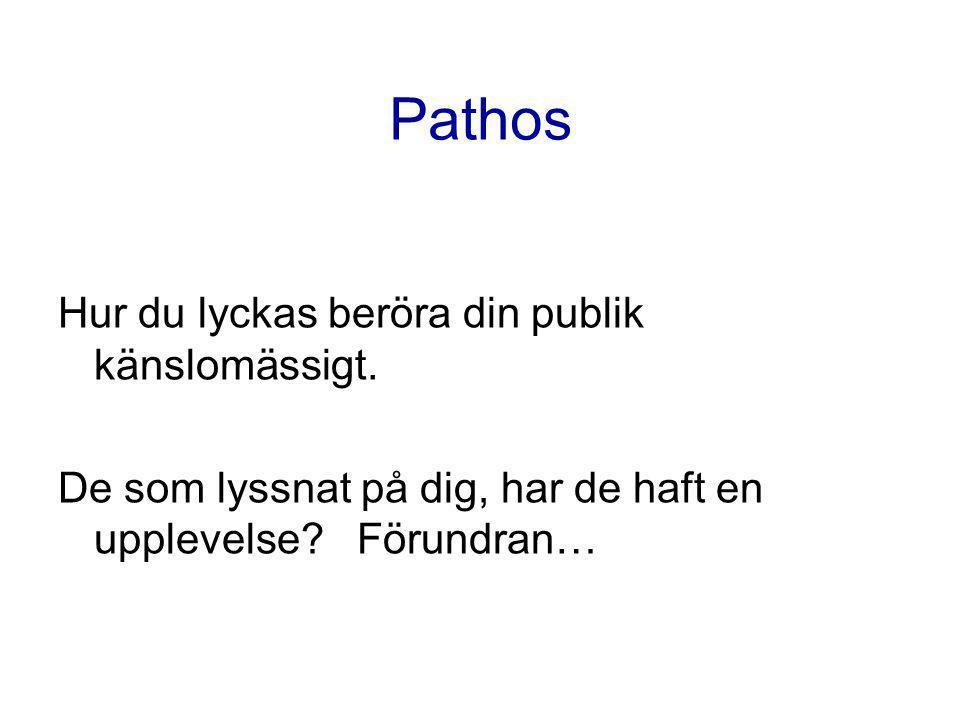 Pathos Hur du lyckas beröra din publik känslomässigt.