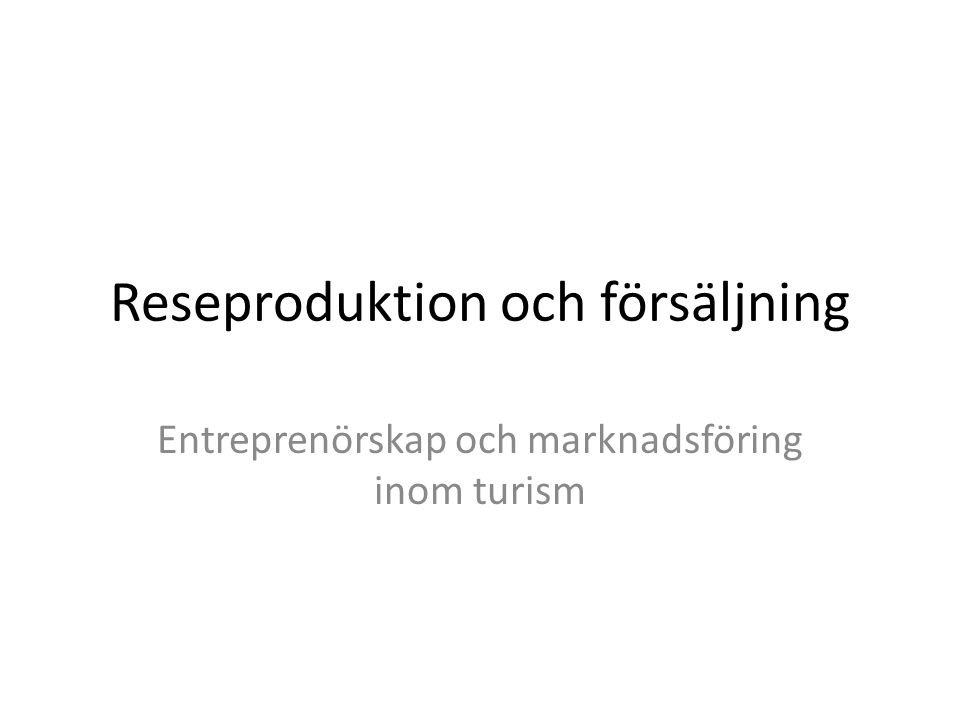 Reseproduktion och försäljning