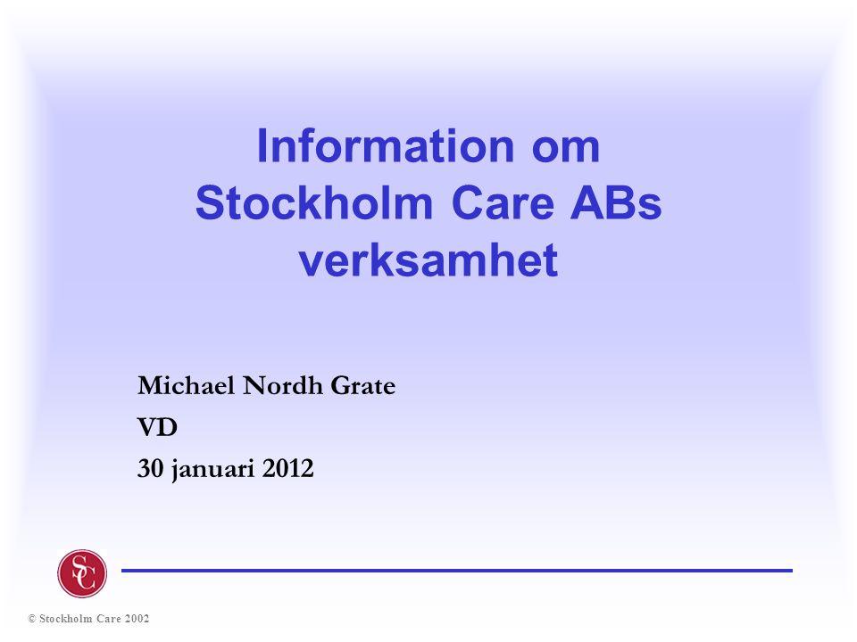 Information om Stockholm Care ABs verksamhet