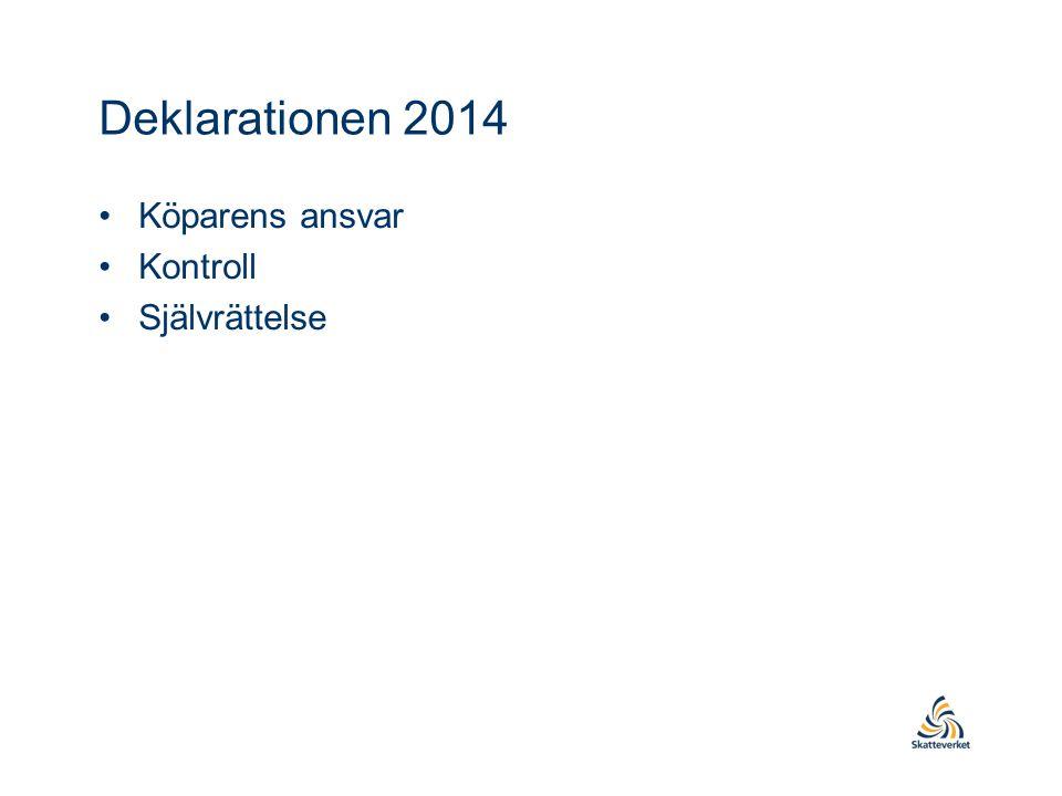 Deklarationen 2014 Köparens ansvar Kontroll Självrättelse
