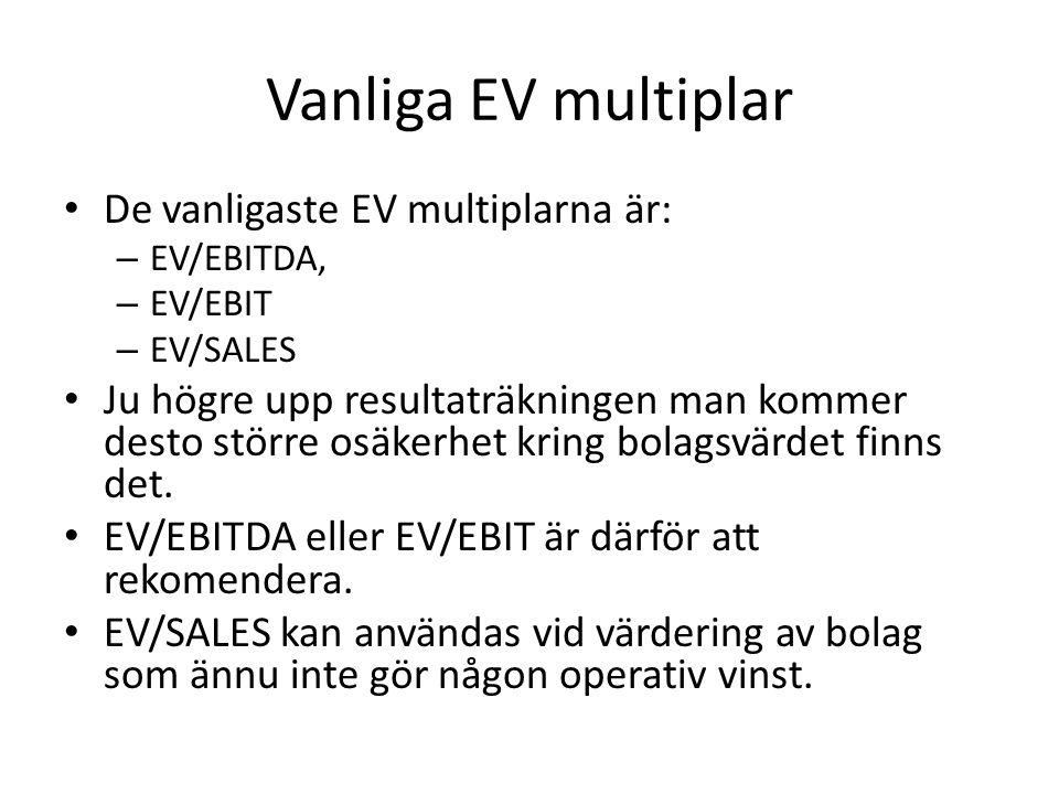 Vanliga EV multiplar De vanligaste EV multiplarna är: