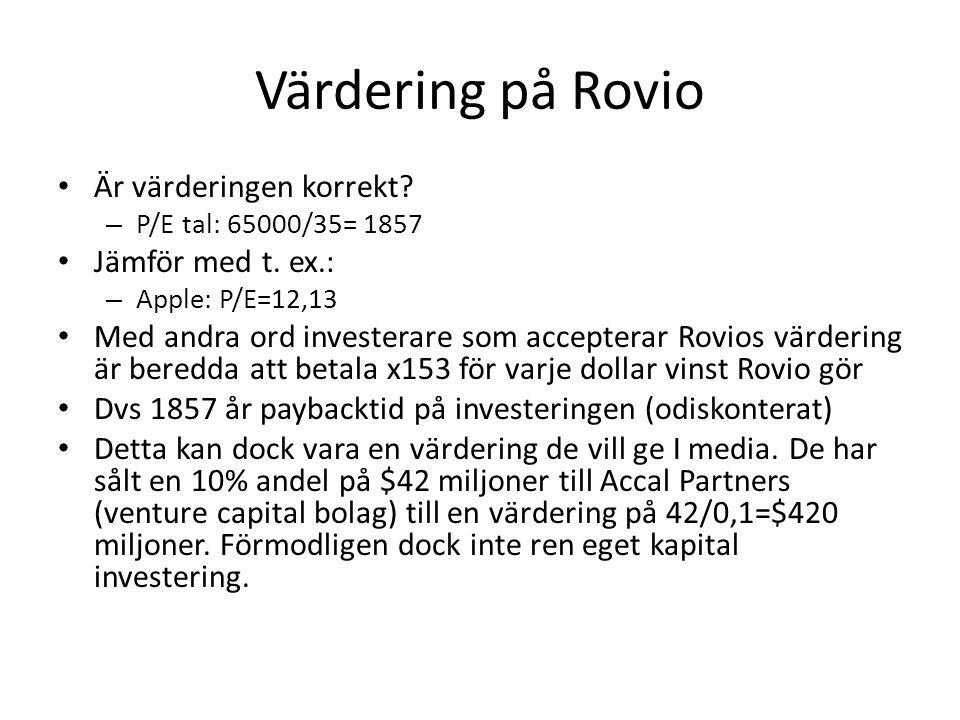 Värdering på Rovio Är värderingen korrekt Jämför med t. ex.: