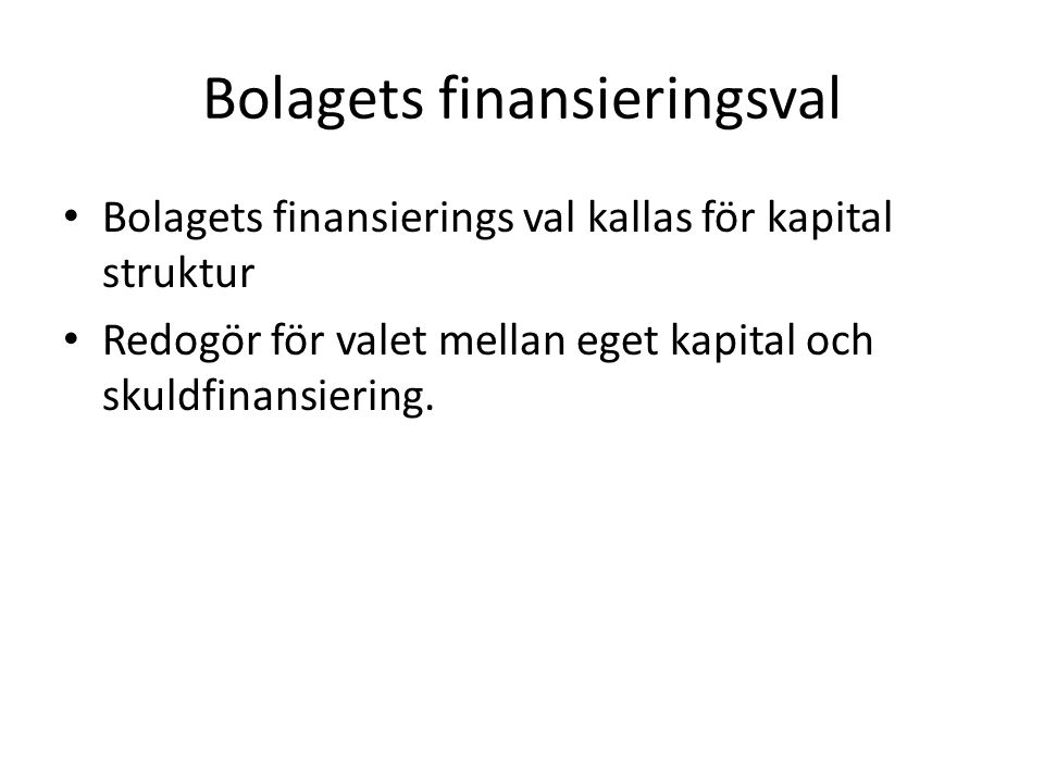 Bolagets finansieringsval