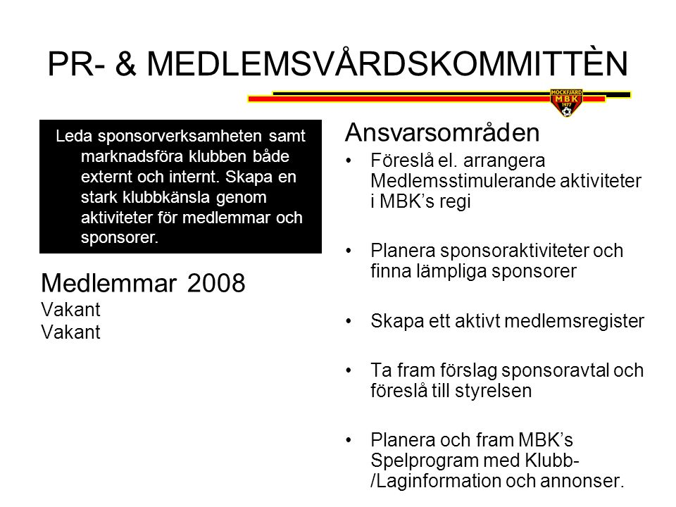 PR- & MEDLEMSVÅRDSKOMMITTÈN