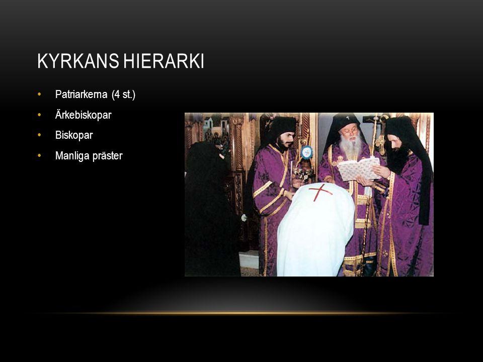 Kyrkans hierarki Patriarkerna (4 st.) Ärkebiskopar Biskopar