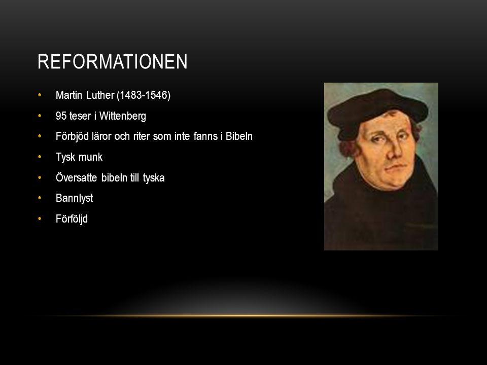 Reformationen Martin Luther (1483-1546) 95 teser i Wittenberg