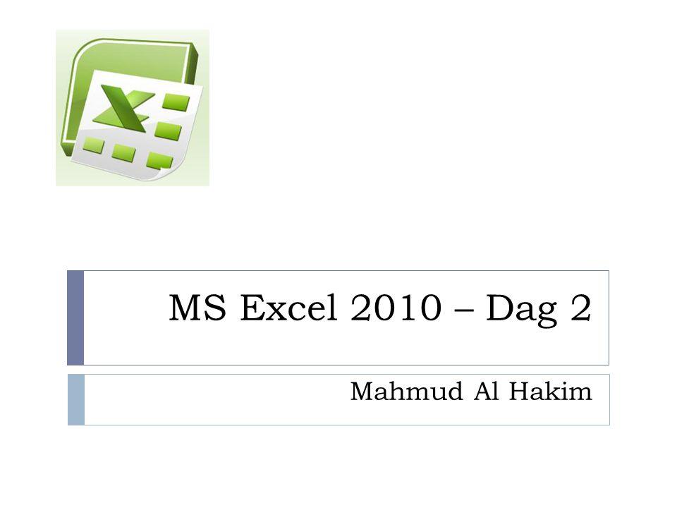MS Excel 2010 – Dag 2 Mahmud Al Hakim