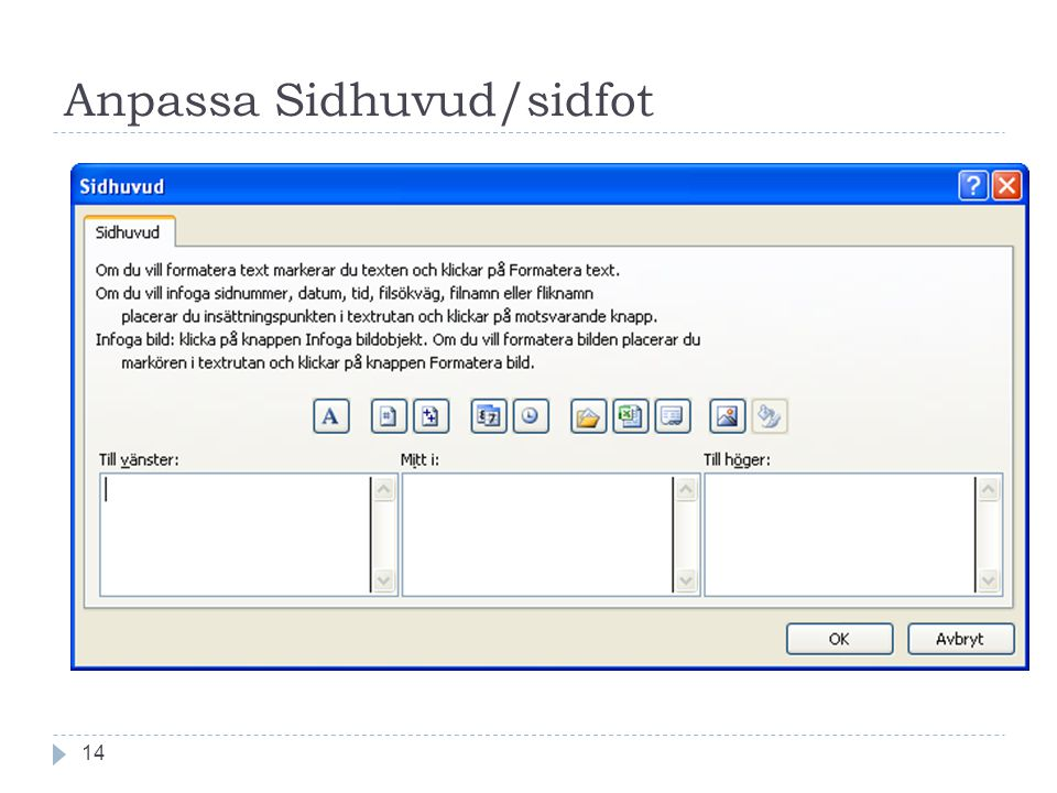 Anpassa Sidhuvud/sidfot