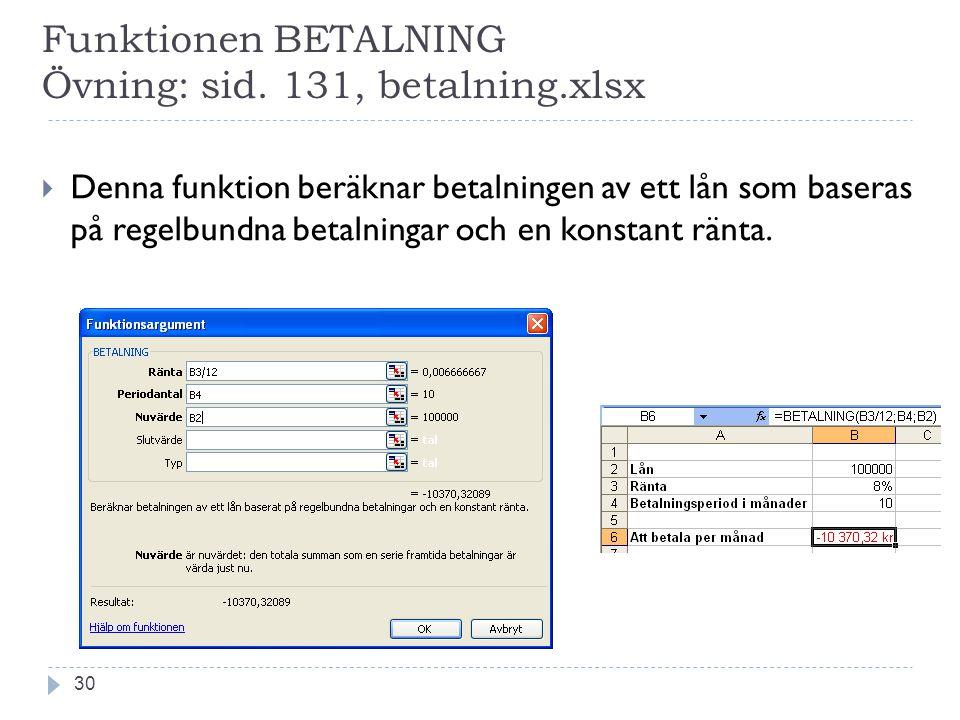 Funktionen BETALNING Övning: sid. 131, betalning.xlsx
