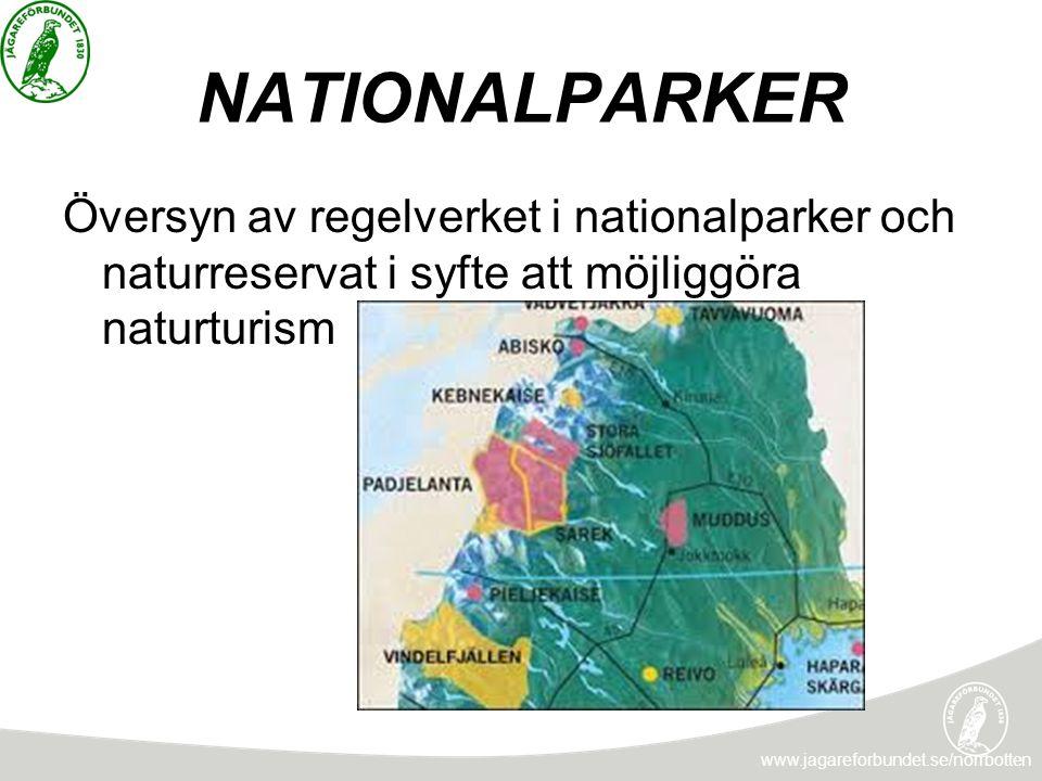 NATIONALPARKER Översyn av regelverket i nationalparker och naturreservat i syfte att möjliggöra naturturism.