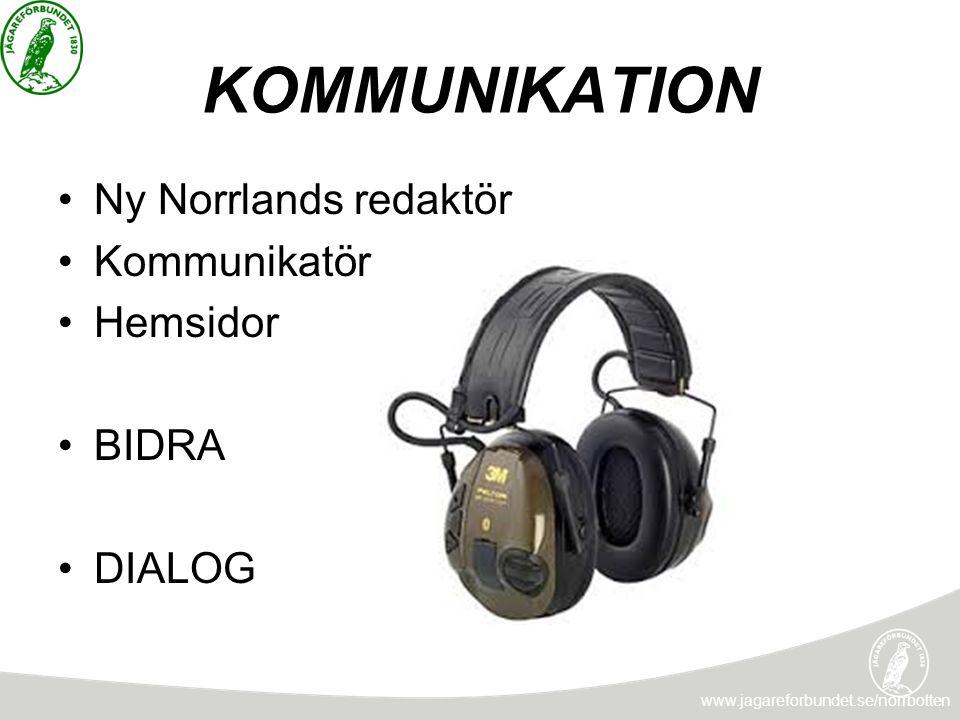 KOMMUNIKATION Ny Norrlands redaktör Kommunikatör Hemsidor BIDRA DIALOG