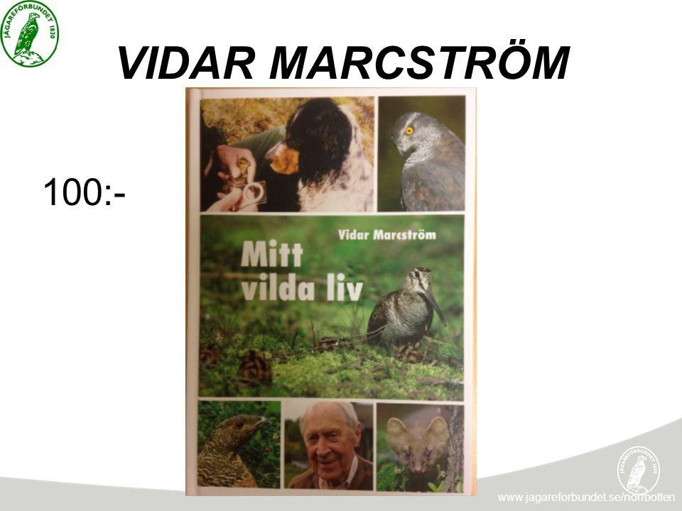 VIDAR MARCSTRÖM 100:- www.jagareforbundet.se/norrbotten
