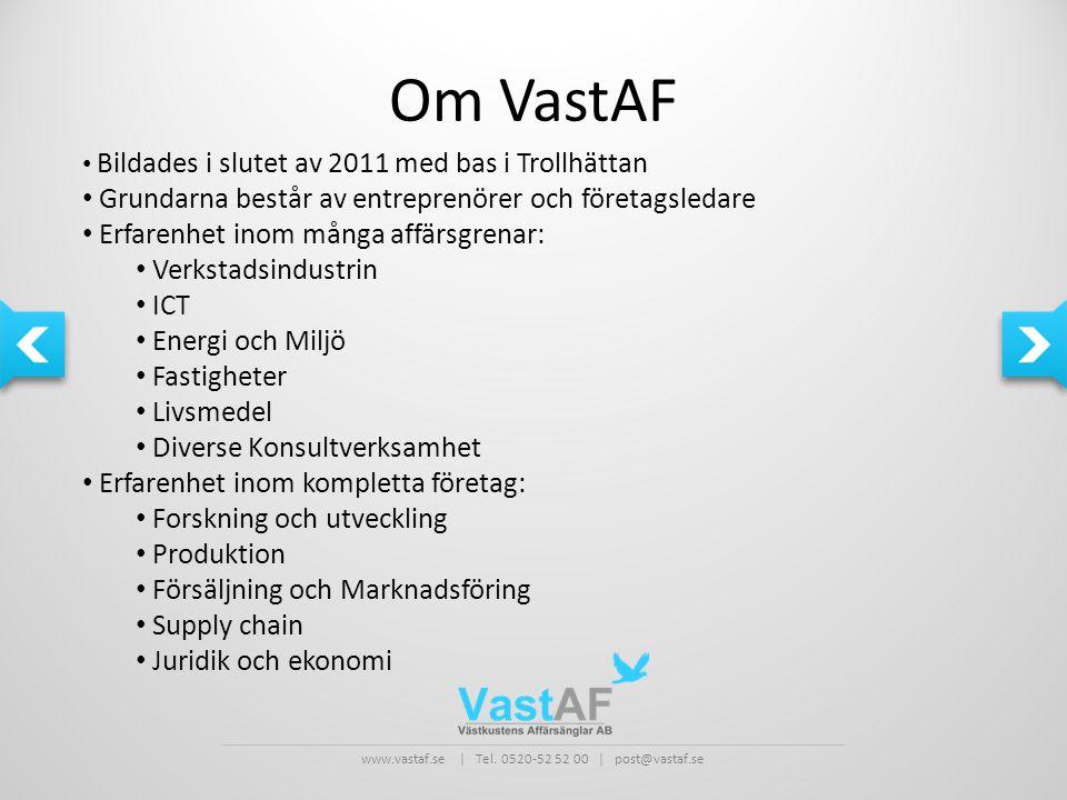 Om VastAF Grundarna består av entreprenörer och företagsledare