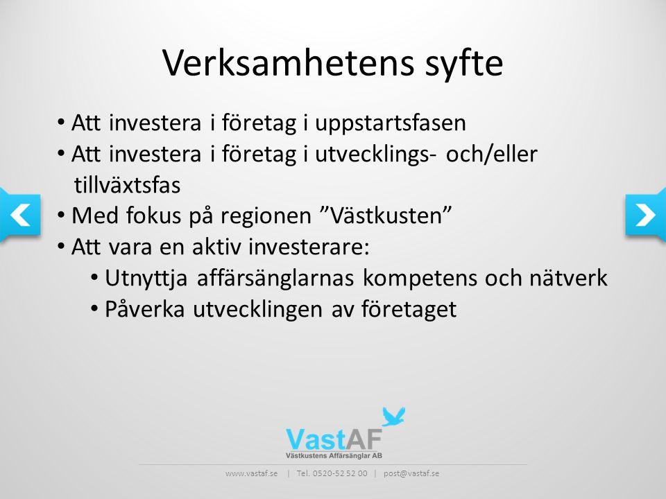 Verksamhetens syfte Att investera i företag i uppstartsfasen