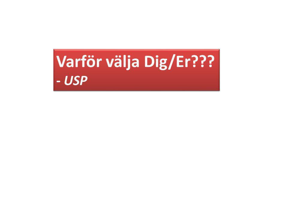 Varför välja Dig/Er - USP