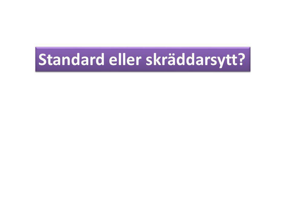 Standard eller skräddarsytt