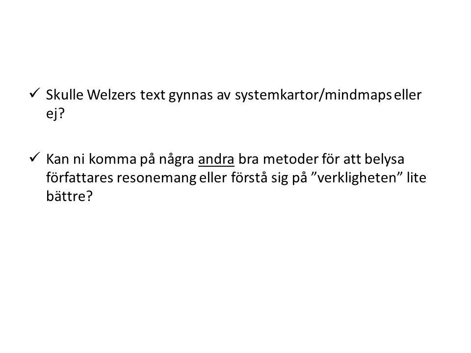 Skulle Welzers text gynnas av systemkartor/mindmaps eller ej