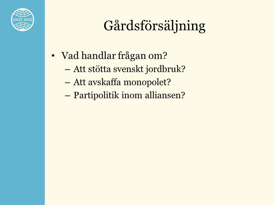 Gårdsförsäljning Vad handlar frågan om Att stötta svenskt jordbruk