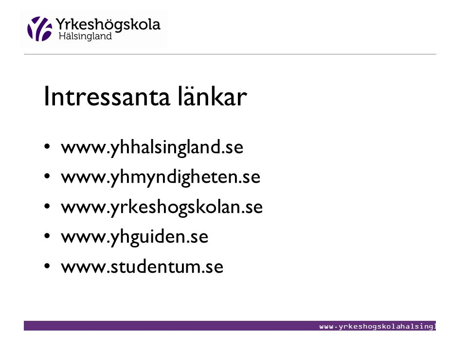 Intressanta länkar www.yhhalsingland.se www.yhmyndigheten.se