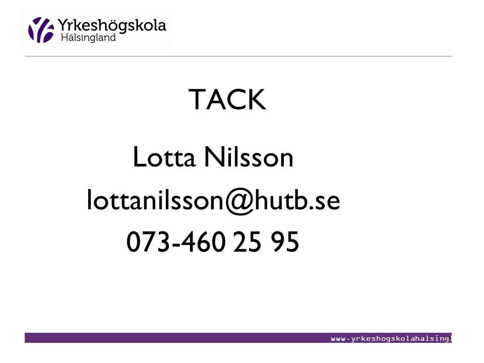 Lotta Nilsson lottanilsson@hutb.se 073-460 25 95