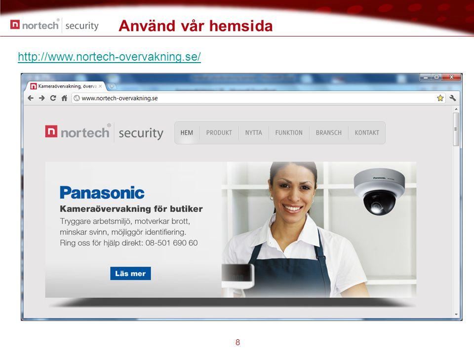Använd vår hemsida http://www.nortech-overvakning.se/