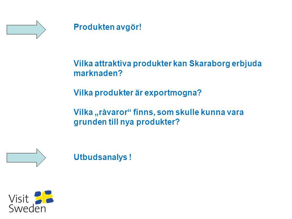 Produkten avgör! Vilka attraktiva produkter kan Skaraborg erbjuda marknaden Vilka produkter är exportmogna