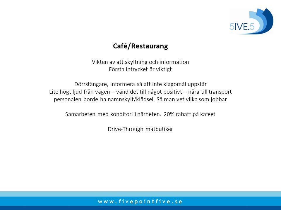 Café/Restaurang Vikten av att skyltning och information