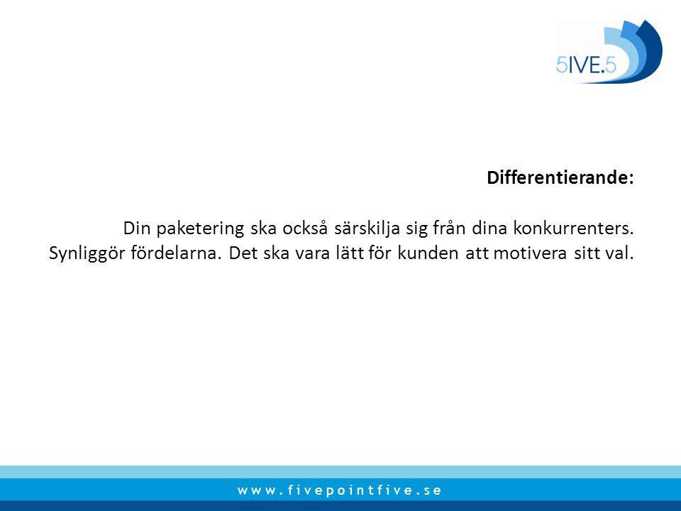 Differentierande: Din paketering ska också särskilja sig från dina konkurrenters.