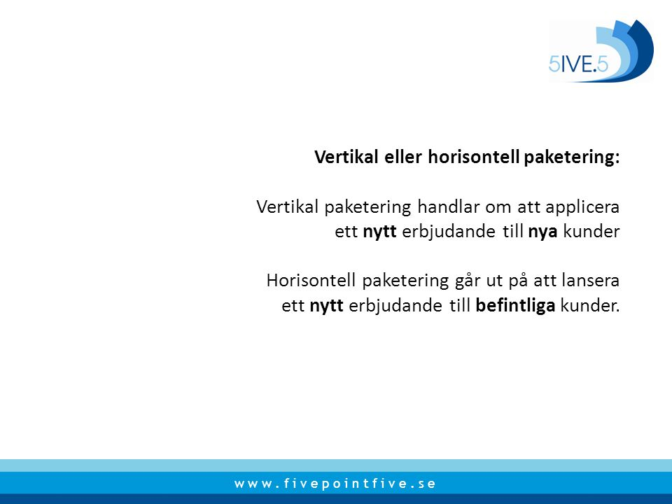 Vertikal eller horisontell paketering: