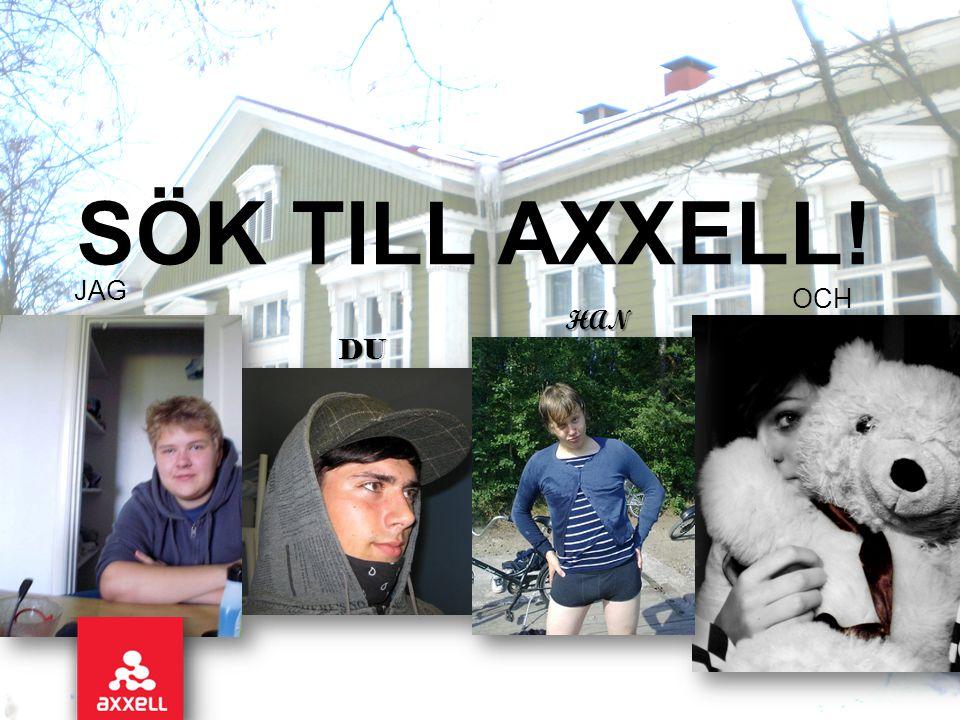 SÖK TILL AXXELL! JAG OCH HON HAN DU