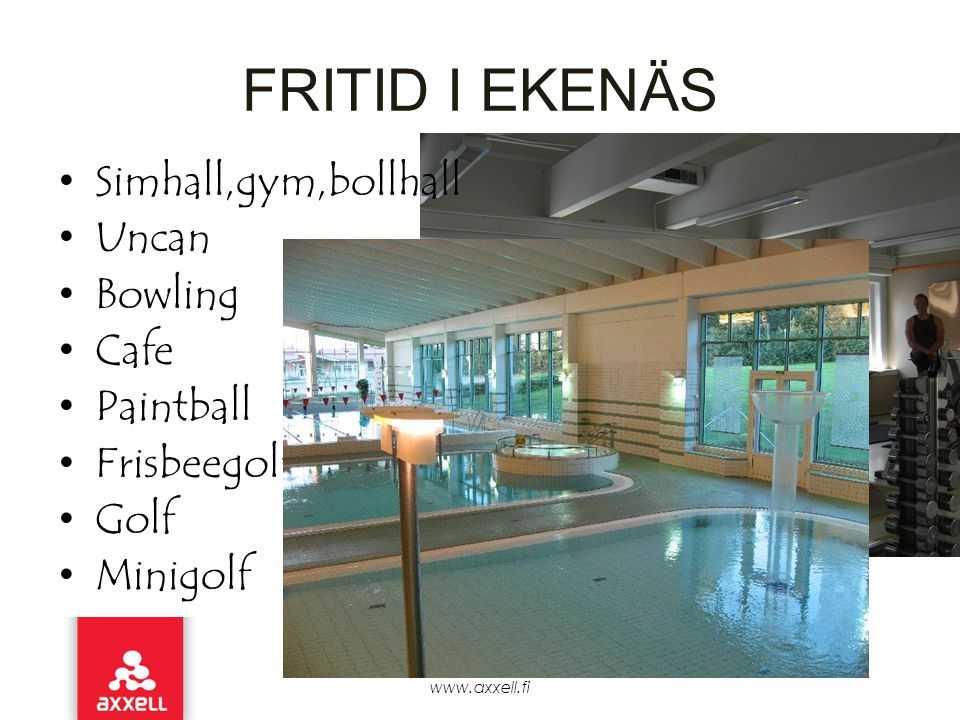 FRITID I EKENÄS Simhall,gym,bollhall Uncan Bowling Cafe Paintball