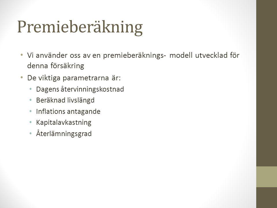 Premieberäkning Vi använder oss av en premieberäknings- modell utvecklad för denna försäkring. De viktiga parametrarna är: