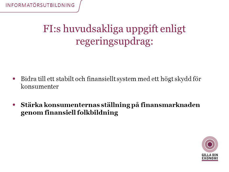 FI:s huvudsakliga uppgift enligt regeringsupdrag: