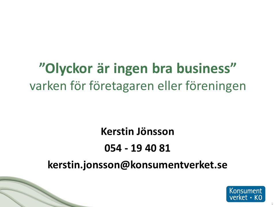 Kerstin Jönsson 054 - 19 40 81 kerstin.jonsson@konsumentverket.se