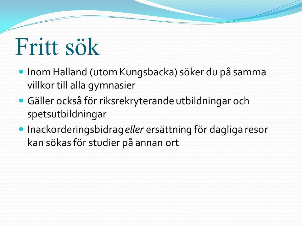 Fritt sök Inom Halland (utom Kungsbacka) söker du på samma villkor till alla gymnasier.