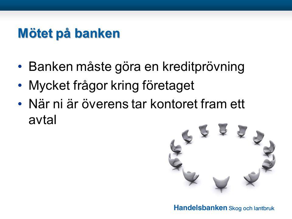 Mötet på banken Banken måste göra en kreditprövning.