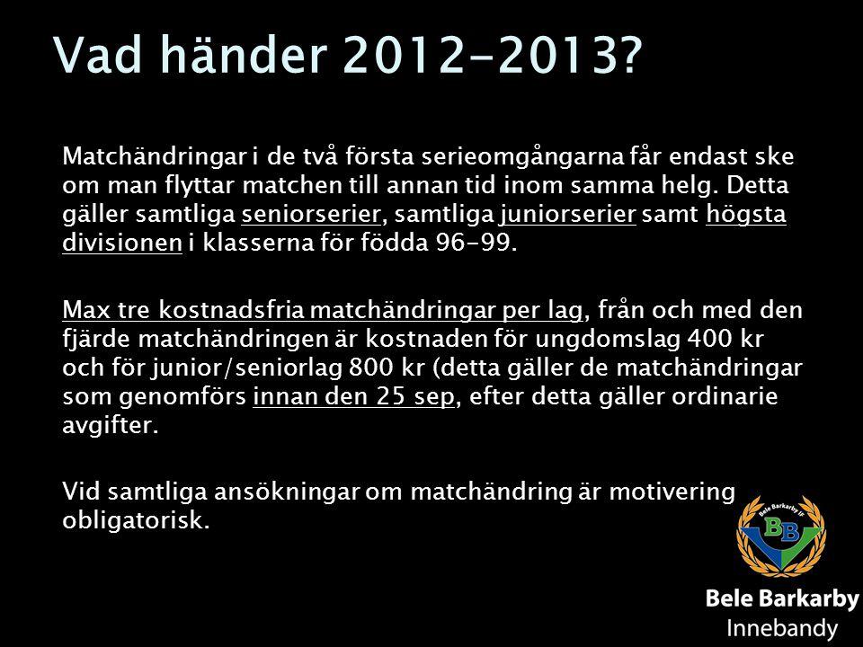 Vad händer 2012-2013
