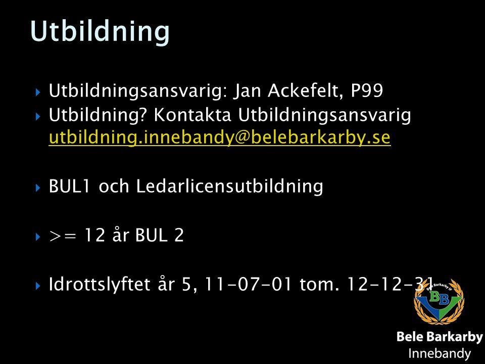 Utbildning Utbildningsansvarig: Jan Ackefelt, P99